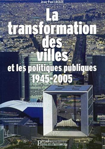 la transformation des villes et les politiques publiques, 1945-2005: Jean-Paul Lacaze