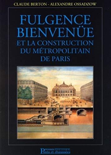 9782859784225: fulgence bienvenue et la construction du métropolitain de paris (2e édition)