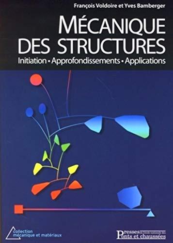 9782859784379: M�canique des structures : Initiations, approfondissements, applications