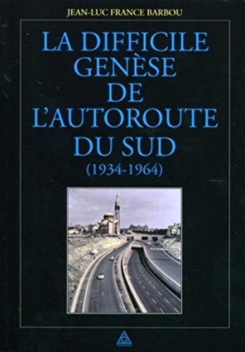 9782859784539: La difficile genèse de l'autoroute du sud (1934-1964)