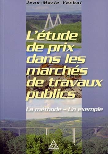 L'étude de prix dans les marchés de travaux publics : La méthode - Un ...
