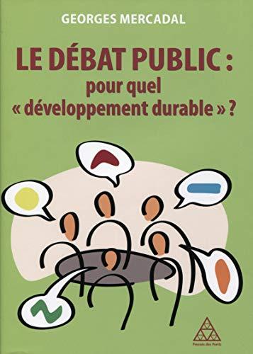 9782859784676: Le d�bat public : Pour quel 'd�veloppement durable' ?