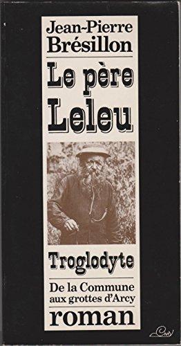 """9782859830236: Le père Leleu, troglodyte: De la commune aux grottes d'Arcy/St-Moré (Collection """"L'Œil écorché"""") (French Edition)"""