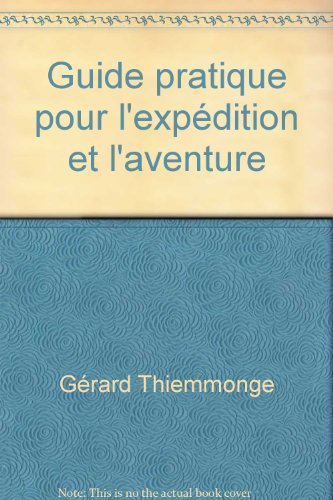 9782859840327: Guide pratique pour l'expedition et l'aventure