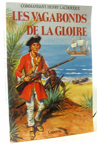 Les vagabonds de la gloire (French Edition) (2859840478) by Henry Lachouque