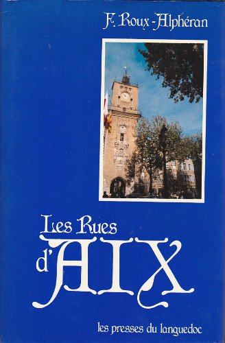 Les rues d'Aix ou recherches historiques sur: Roux-Alpheran, Ambroise Thomas