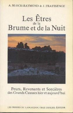 9782859980351: Les êtres de la brume et de la nuit: Peurs, revenants et sorcières des Grands Causses hier et aujourd'hui (French Edition)