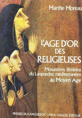 9782859980511: L'âge d'or des religieuses: Monastères féminins du Languedoc méditerranéen au Moyen Age (French Edition)
