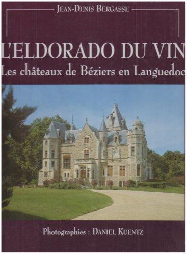 9782859981310: L'Eldorado du vin: Les châteaux de Béziers en Languedoc (French Edition)