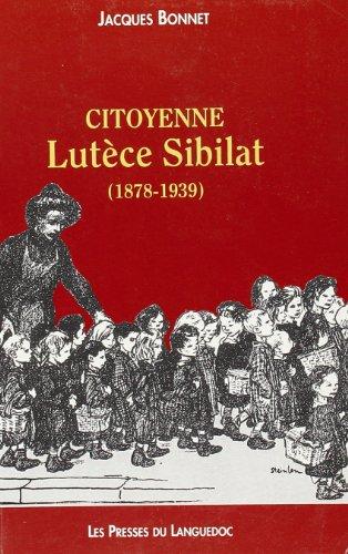 Citoyenne Lutèce Sibilat (1878-1939) - Jacques Bonnet