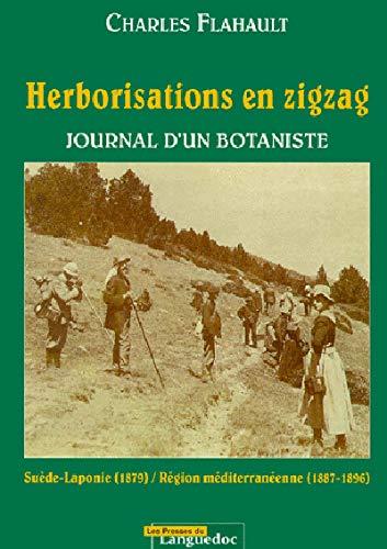 HERBORISATIONS EN ZIGZAG ; JOURNAL D'UN BOTANISTE: Charles Flahault, Jean-Marie Emberger