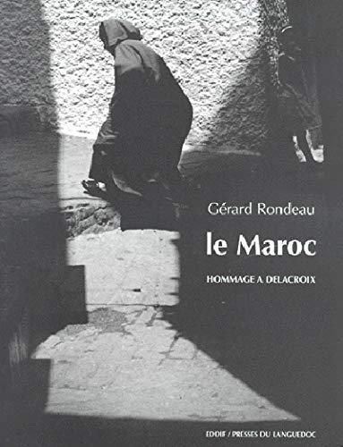 Le Maroc. Hommage à Delacroix: Christian Caujolle; Alain