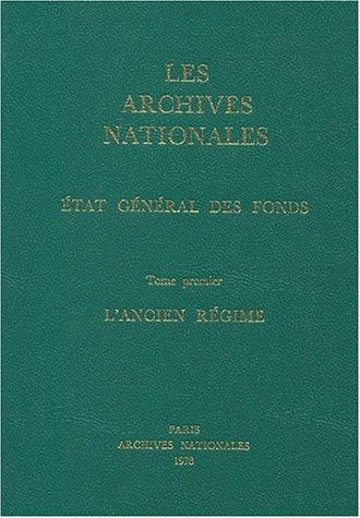 9782860000208: Les archives nationales - etat general des fonds-t1 l'ancien regime
