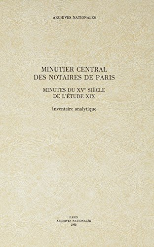 MINUTIER CENTRAL DES NOTAIRES DE PARIS MINUTES: ARCHIVES DE FRANCE