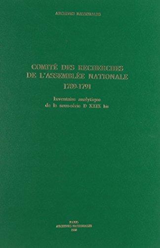 Comite des recherches de l'Assemblee nationale, 1789-1791: Inventaire analytique de la ...