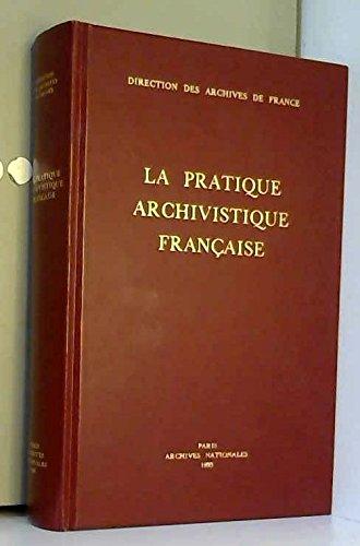9782860002059: La pratique archivistique francaise (French Edition)