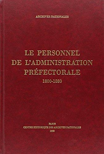 Le personnel de l'administration prefectorale, 1800-1880 (French Edition): Archives nationales