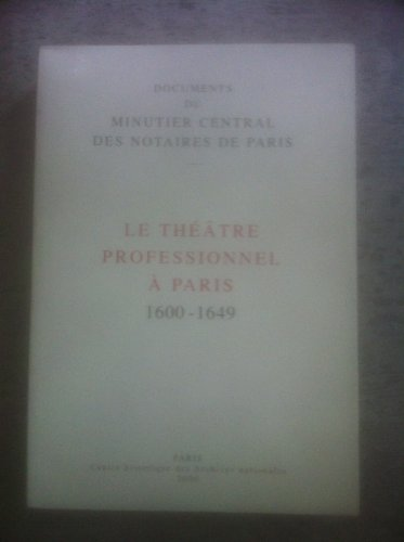 Le theatre professionnel a Paris, 1600-1649 (Documents