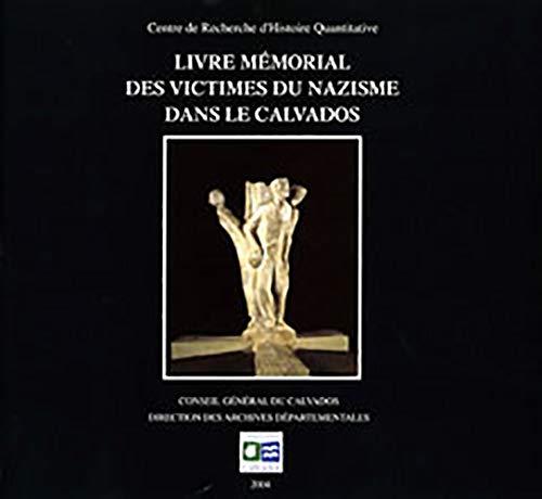 9782860140737: Livre m�morial des victimes du nazisme dans le Calvados