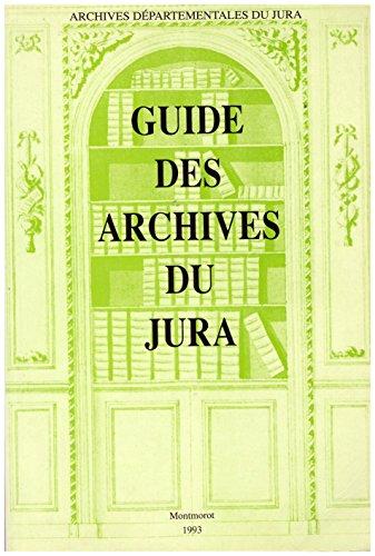 9782860390057: Guide des archives du Jura (French Edition)