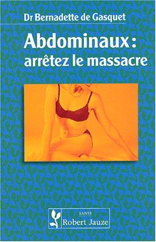 9782862140421: Abdominaux : arrêtez le massacre (Santé)