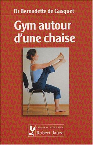 9782862140612: Gym autour d'une chaise (Guides du vivre bien)