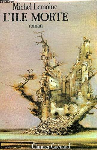 9782862150451: L'Île morte (Collection dirigée par Sylvestre Clancier)