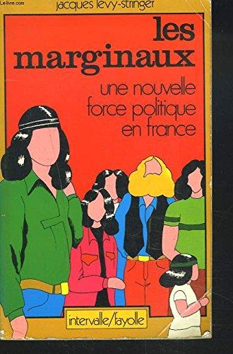Les marginaux: Une nouvelle force politique en: Jacques Levy-Stringer