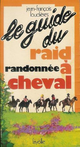 9782862210254: Le Guide du raid-randonnée à cheval