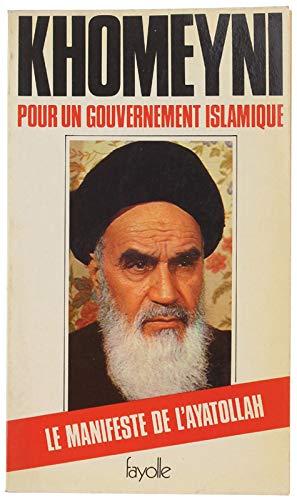 Pour un gouvernement islamique (French Edition) (2862210412) by Ruhollah Khomeini