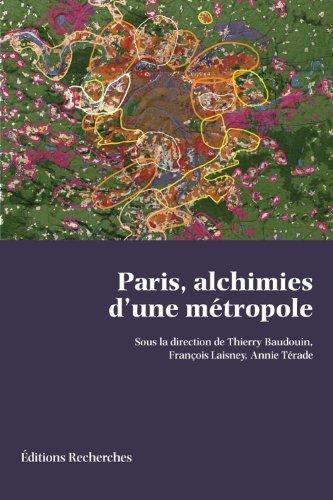 Paris, alchimies d'une métropole: Monique Eleb; Nicolas