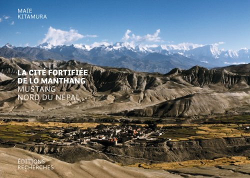 9782862220772: la cite fortifiee de lo manthang mustang nord du nepal