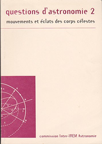 9782862241166: Questions d'astronomie. Tome 2, Mouvements et éclats des corps célestes