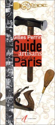 Guide des artisans d'art de Paris: Gilles Perrin; Nicole