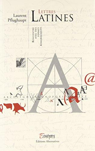 9782862273372: Lettres latines. Rencontre avec des formes remarquables