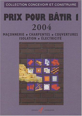 9782862273983: Prix pour b�tir, tome 1 : Ma�onnerie - Charpentes - Couvertures - Isolation - Electricit�