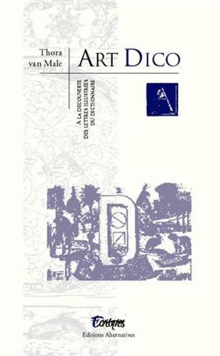 9782862274386: Art Dico: À la découverte de lettres illustrées du dictionnaire