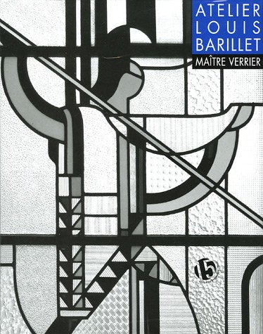 9782862274539: L'atelier Louis Barillet, ma�tre verrier