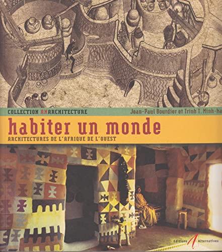9782862274621: Habiter un monde : Architectures de l'Afrique de l'Ouest