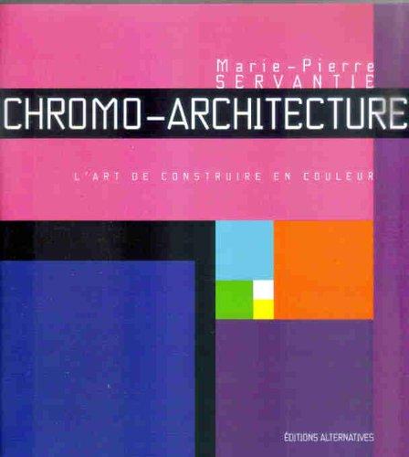 9782862275215: Chromo-Architecture: L'Art de Construire En Couleur