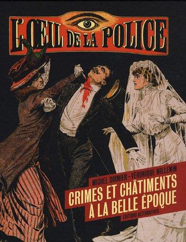 9782862275253: L'oeil de la police : Crime et châtiment à la Belle Epoque