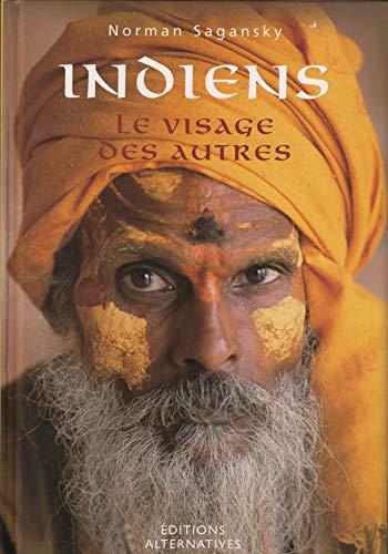 Indiens: Le visage des autres: Norman Sagansky