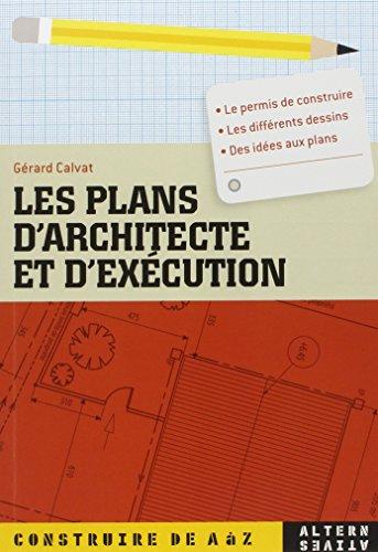 9782862275857: Les plans d'architecte et d'exécution (Construire de A à Z)