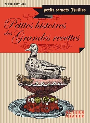 9782862276021: Petites histoires des Grandes recettes