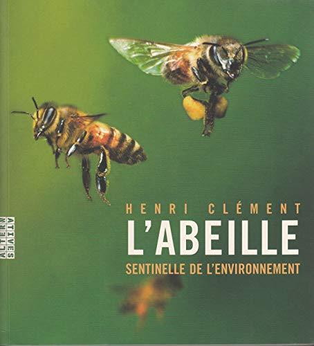L'abeille, sentinelle de l'environnement: HENRI CLEMENT