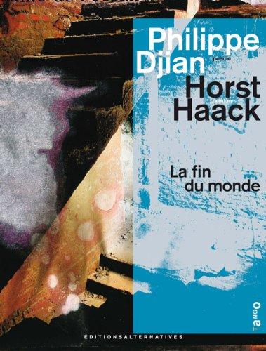 La fin du monde Reloaded (2862276375) by PHILIPPE DJIAN, HORST HAACK