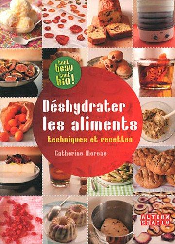 9782862276816: D�shydrater les aliments: Techniques et recettes