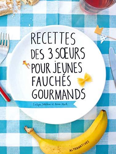 9782862277028: Recettes des 3 Soeurs pour jeunes fauchés gourmands