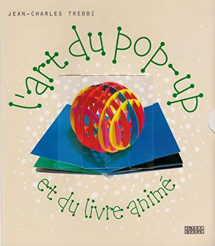 L'art du pop up et du livre animé: Trebbi Jc