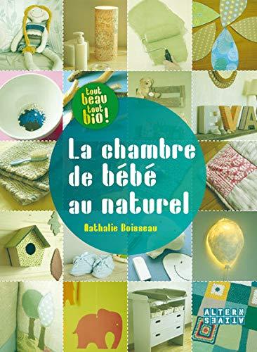 CHAMBRE DE BÉBÉ AU NATUREL (LA): BOISSEAU NATHALIE